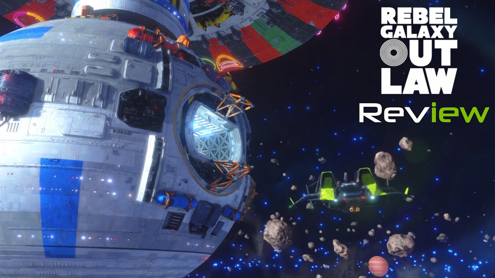 Rebel Galaxy Outlaw Review – Those Evil Ways